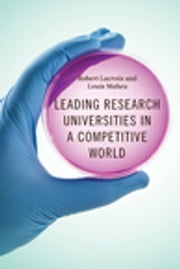 Leading Research Universities in a Competitive World ebook by Robert Lacroix,Louis Maheu,Paul Klassen
