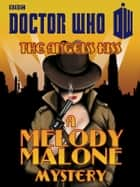 Doctor Who: The Angel's Kiss - A Melody Malone Mystery eBook by Justin Richards