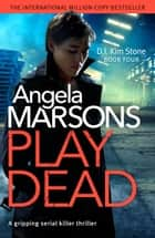 Play Dead - A gripping serial killer thriller ebook by