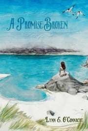 A Promise Broken ebook by Lynn E. O'Connacht