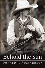 Behold the Sun ebook by Donald J. Richardson