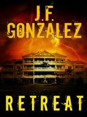 Retreat ebook by J. F. Gonzalez