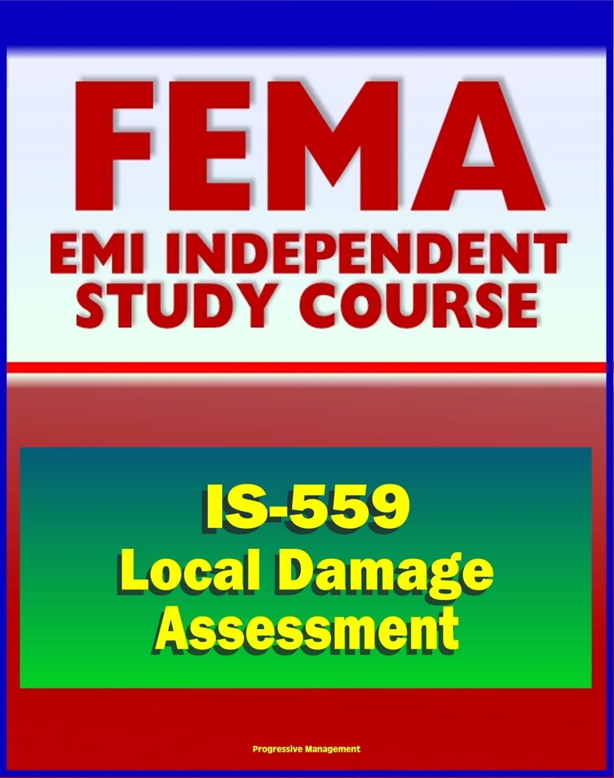 21st Century Fema Study Course Local Damage Assessment Is 559 Raisa Font College Navy M Identify Needs Set Priorities Drive Response And Recovery Actions Ebook De Progressive