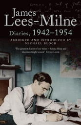 Diaries, 1942-1954 ebook by Michael Bloch,James Lees-Milne