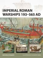 Imperial Roman Warships 193–565 AD ebook by Giuseppe Rava, Dr Raffaele D'Amato