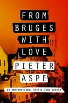 From Bruges with Love ebook by Pieter Aspe, Brian Doyle