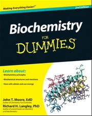 Biochemistry For Dummies ebook by John T. Moore,Richard H. Langley