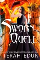 Sworn To Quell: Courtlight #10 ebook by Terah Edun