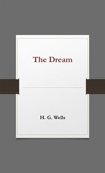 The Dream ebook by H. G. Wells