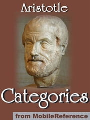 Categories (Mobi Classics) ebook by Aristotle,E. M. Edghill (Translator)
