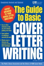 The Guide to Basic Cover Letter Writing ebook by Public Library Association,Editors of VGM
