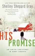 His Promise - An Amish Christmas in Hart County ebook by Shelley Shepard Gray