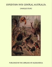 Expedition into Central Australia ebook by Charles Sturt