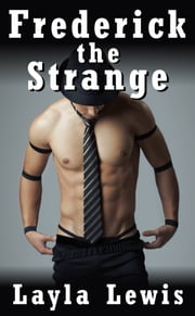 Frederick the Strange ebook by Layla Lewis