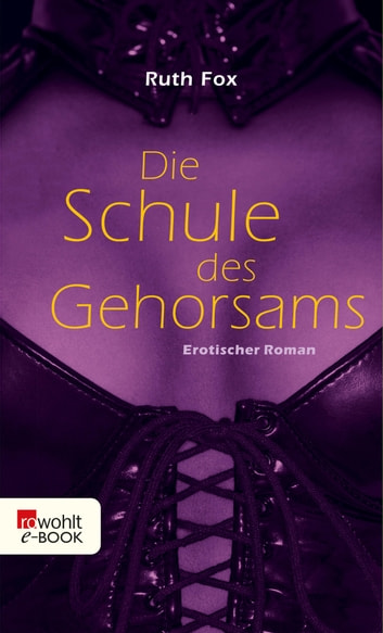 Die Schule des Gehorsams ebook by Ruth Fox