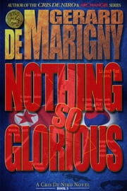 Nothing So Glorious (Cris De Niro, Book 5) ebook by Gerard de Marigny