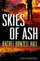 Skies of Ash - A Detective Elouise Norton Novel ebook by Rachel Howzell Hall