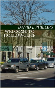 Welcome to Hollowcliff ebook by David Phillips