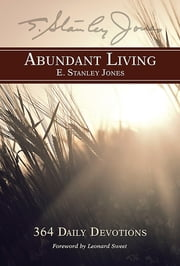 Abundant Living - 364 Daily Devotions ebook by E. Stanley Jones