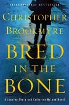 Bred in the Bone - A Jasmine Sharp and Catherine McLeod Novel ebook by Christopher Brookmyre