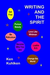 Writing and the Spriit ebook by Ken Kuhlken