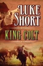 King Colt ebook by Luke Short