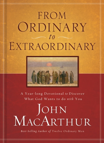 From Ordinary to Extraordinary ebook by John F. MacArthur