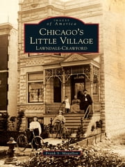 Chicago's Little Village: - Lawndale-Crawford ebook by Frank S. Magallon