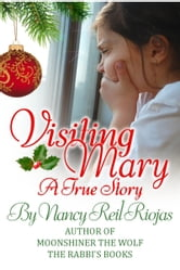 Visiting Mary ebook by Nancy Reil Riojas