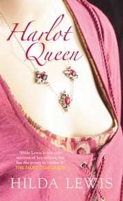 Harlot Queen ebook by Hilda Lewis