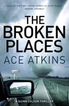 The Broken Places ekitaplar by Ace Atkins