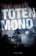 Totenmond - Kriminalroman eBook by Sven Koch
