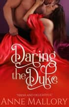 Daring the Duke ebook by Anne Mallory
