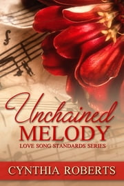 Unchained Melody ebook by Cynthia Roberts