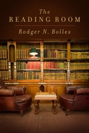 The Reading Room ebook by Rodger N. Bolles