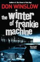 The Winter of Frankie Machine ebook by