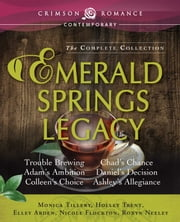 Emerald Springs Legacy - The Complete Collection ebook by Monica Tillery,Holley Trent,Elley Arden,Nicole Flockton,Robyn Neeley