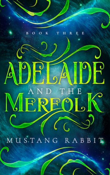 Adelaide and the Merfolk ebook by Mustang Rabbit