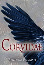 Corvidae ebook by Rhonda Parrish,Jane Yolen,Angela Slatter