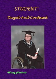 Student: Dazed And Confused ebook by Wendy Maddocks