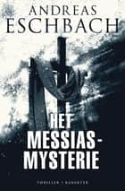 Het Messias-mysterie ebook by Andreas Eschbach, Peter de Rijk