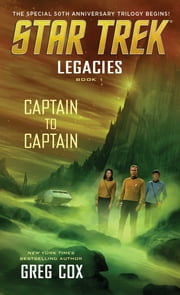Legacies: Book 1: Captain to Captain ebook by Greg Cox