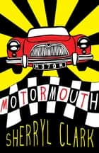 Motormouth ebook by Sherryl Clark