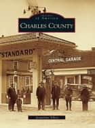 Charles County ebook by Jacqueline Zilliox
