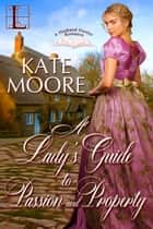 A Lady's Guide to Passion and Property ekitaplar by Kate Moore