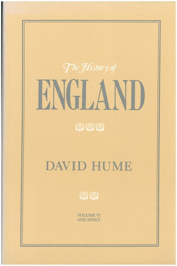 The History of England Volume VI ebook by David Hume