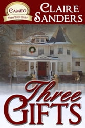 Three Gifts ebook by Claire Sanders