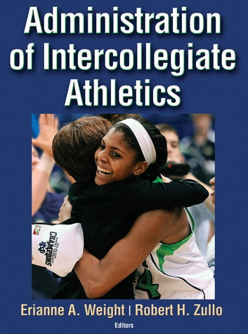Administration of Intercollegiate Athletics ebook by