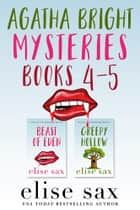 Agatha Bright Mysteries: Books 4-5 ebook by Elise Sax