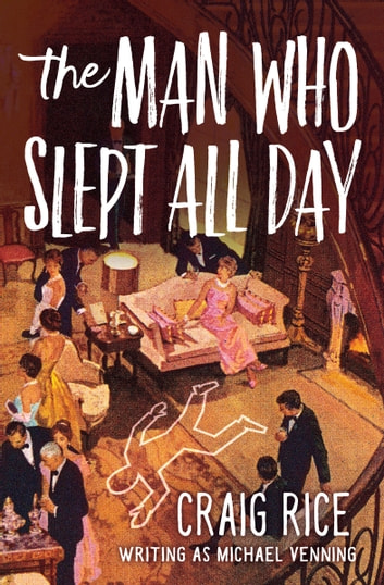The Man Who Slept All Day ebook by Craig Rice